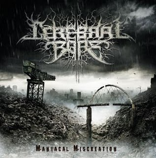 CEREBRAL BORE - Maniacal Miscreation (2010)