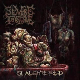 SEVERE TORTURE - Slaughtered (2010)