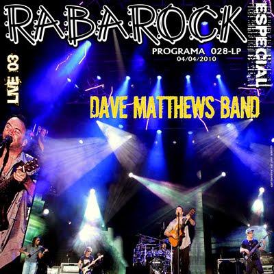 Postagem Completa Rabarock 28 - Dave Mathews Band