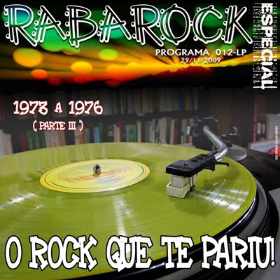 DOWNLOAD PROGRAMA 012-LP - O Rock Que Te Pariu !(Parte III de 1973 a 1976)