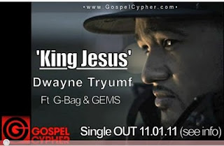 King Jesus by Dwayne Tryumf featuring G-BAG and GEMS >> IMAGE
