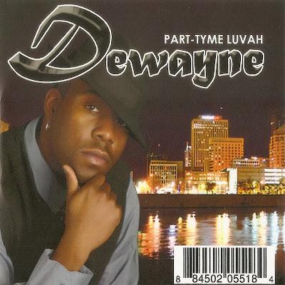Dewayne - Part-Tyme Luvah (2009)
