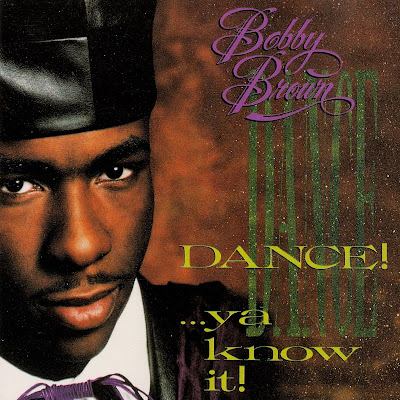 Bobby Brown - Dance!...Ya Know It! (1989)