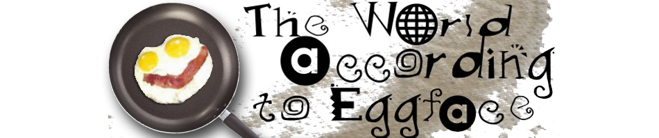 theworldaccordingtoeggface