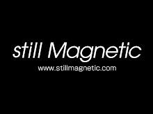 stillMagnetic