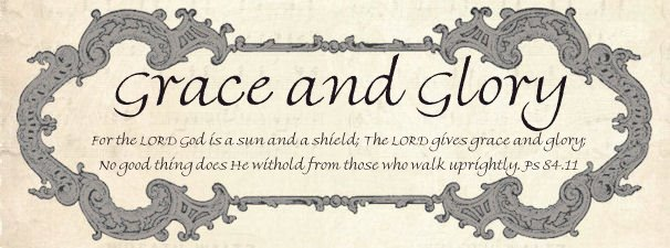 Grace and Glory...