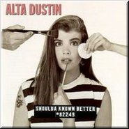Alta Dustin – Shoulda Known Better