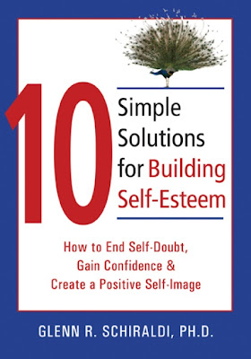 10 Simple Solutions for Building Self-Esteem by Glenn R. Schiraldi ...