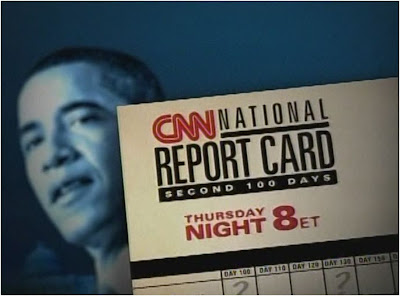 CNN National Report Card Second 100 Days August 6, 2009