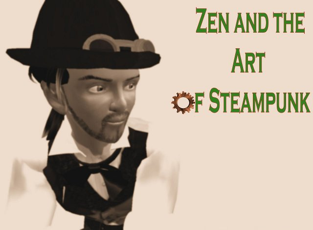 Zen & The Art of Steampunk