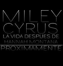 Miley Cyrus:La Vida Despues De Hannah Montana