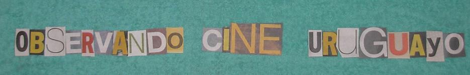 Observando Cine Uruguayo