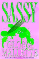SASSY by Gloria Mallette