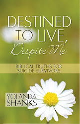 """Destined To Live, Despite Me"" by Yolanda Shanks"