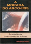 A Morada do Arco-Íris - o maior tesouro das Américas