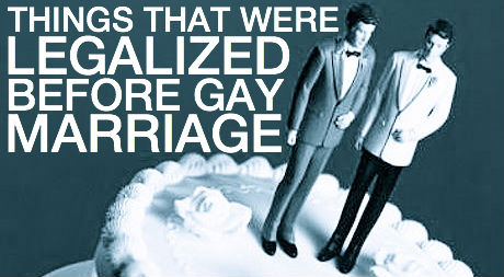 Things That Were Legalized Before Gay Marriage