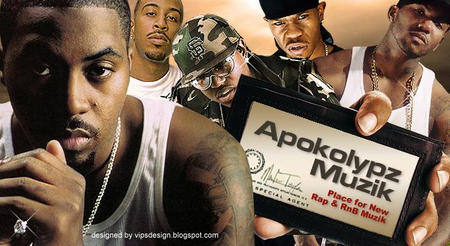 Apokolypz Muzik - Place for new Rap & R&B Muzik!