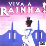 VIVA A RAINHA
