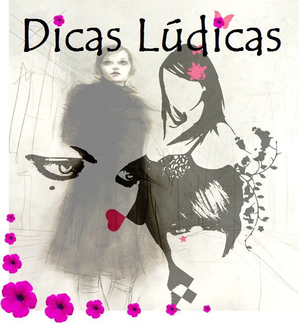 DICAS LÚDICAS!!