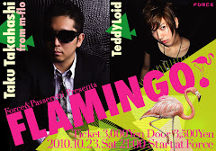 "2010/10/23(土) ""FLAMINGO""GUEST:DJ Taku(m-flo),TeddyLoid @FORCE"