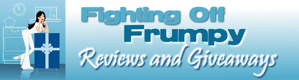 Fighting Off Frumpy - Reviews and Giveaways
