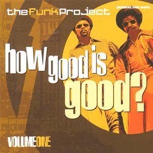 V.A. - THE FUNK PROJECT - HOW GOOD IS GOOD VOL. 1 (2001)