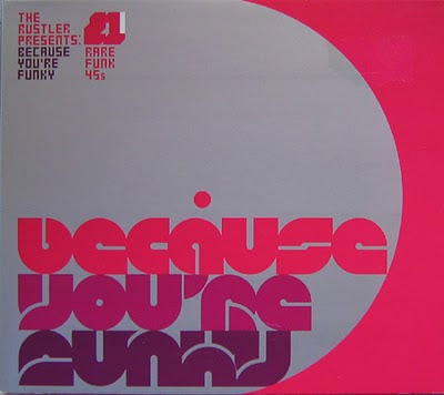V.A. - THE RUSTLER PRESENTS BECAUSE YOU'RE FUNKY (2002)