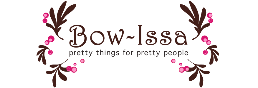 Bow-Issa: Pretty Things for Pretty People
