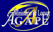 MINISTERIO AGAPE DE LOUVOR E ADORAÇAO