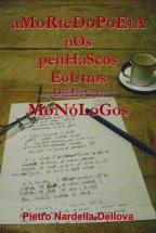 Meu último livro A MORTE DO POETA NOS PENHASCOS E OUTROS MONÓLOGOS