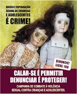 DISQUE 100 E DENUNCIE TODO TIPO DE VIOLÊNCIA E ABUSO CONTRA CRIANÇAS E ADOLESCENTES