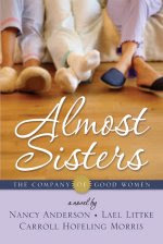 """Almost Sisters,"" first volume in ""The Company of Good Women"" series"