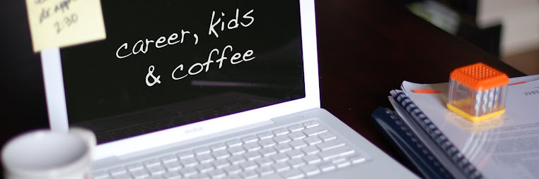 career, kids and coffee
