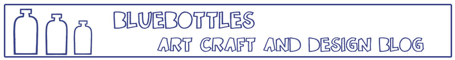 Bluebottles Art Craft and Design Blog