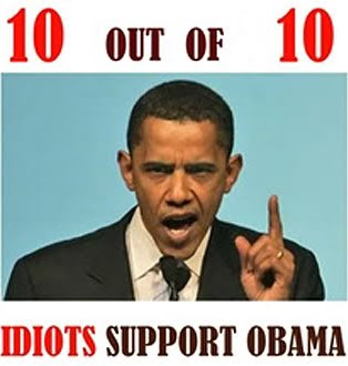 10 out of ten idiots vote for obama