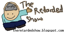 The Retarded Show