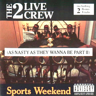 2 Live Crew - Sports Weekend: As Nasty As They Wanna Be Pt. II (1991)