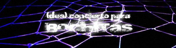 (des)concierto para bochitas