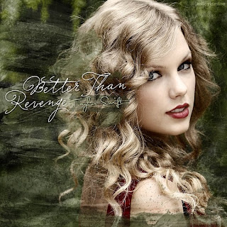 Revenge Taylor Swift on Taylor Swift   Better Than Revenge Lyrics