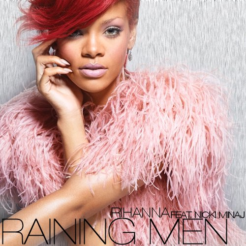 Rihanna feat. Nicki Minaj - Raining Men Lyrics Eenie, meenie, minie, mo