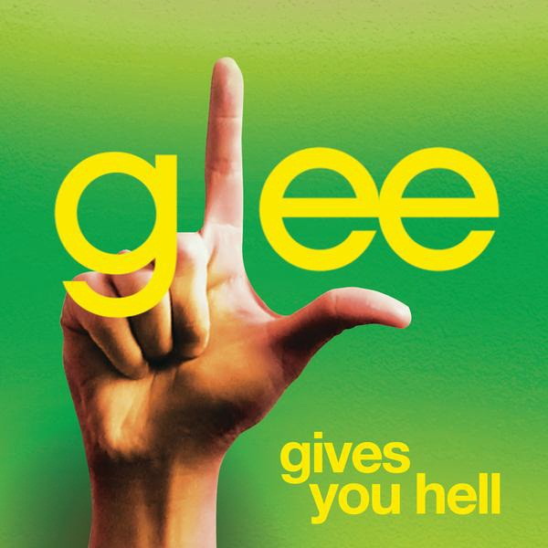 Glee Cast - Gives You Hell Lyrics I wake up every evening