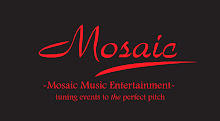 Mosaic Music Entertainment -tuning events to The perfect pitch-