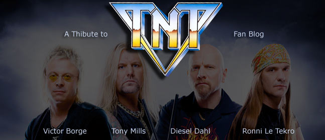 "A Tribute to TNT - A great band! ""BLOG"""