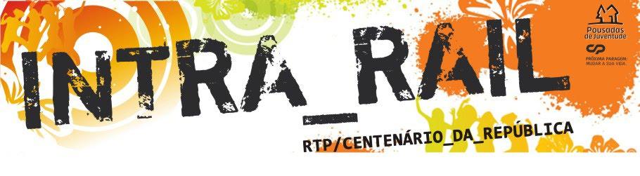 Intra_Rail RTP Centenário da República
