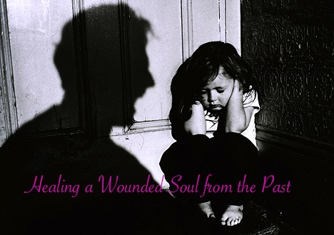 Healing a Wounded Soul from the Past