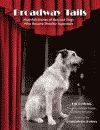 'Broadway Tails, Heartfelt Stories of Rescued Dogs Who Became Showbiz Superstars' by Bill Berloni and Jim Hanrahan front cover