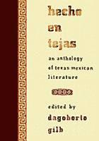 Hecho en Tejas by Dagoberto Gilb