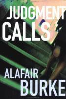 Judgment Calls, A Samantha Kincaid mystery by Alafair Burke front cover