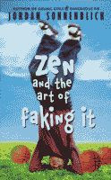 Zen and the Art of Faking It by Jordan Sonnenblick hardcover edition front cover