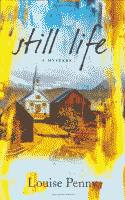 'Still Life, A Three Pines Mystery' by Louise Penny US hardcover edition front cover